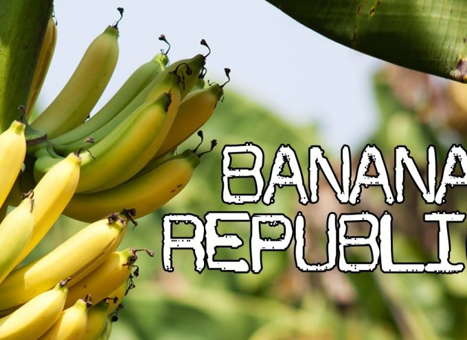 A Bunch of Banana Republics
