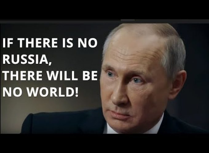 Putin – If Russia Disappears, So Will The World!