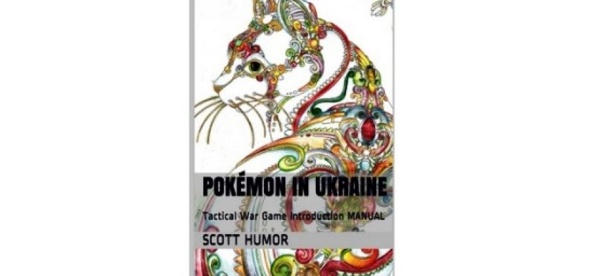 Book POKÉMON IN UKRAINE: Tactical War Game Introduction MANUAL available for free