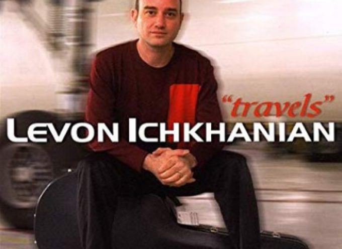 Levon Ichkhanian: a truly amazing composer and guitarist I love