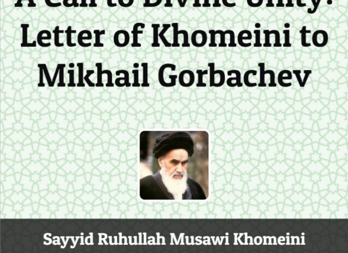A Call to Divine Unity: Letter of Imam Khomeini to President Mikhail Gorbachev