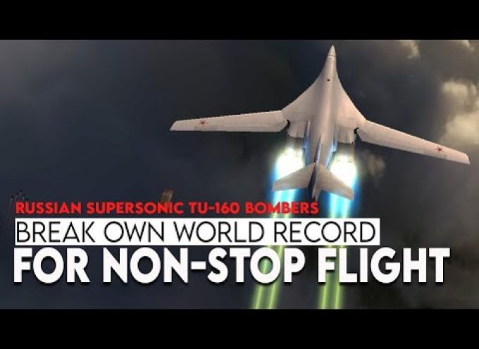 Russian supersonic Tu-160 bombers set a world record for longest non-stop flight