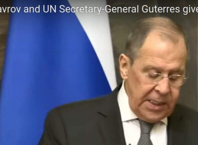 Foreign Minister Sergei Lavrov and UN Secretary-General Guterres: press conference in Moscow