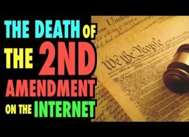 Death of the 2nd Amendment on the Internet
