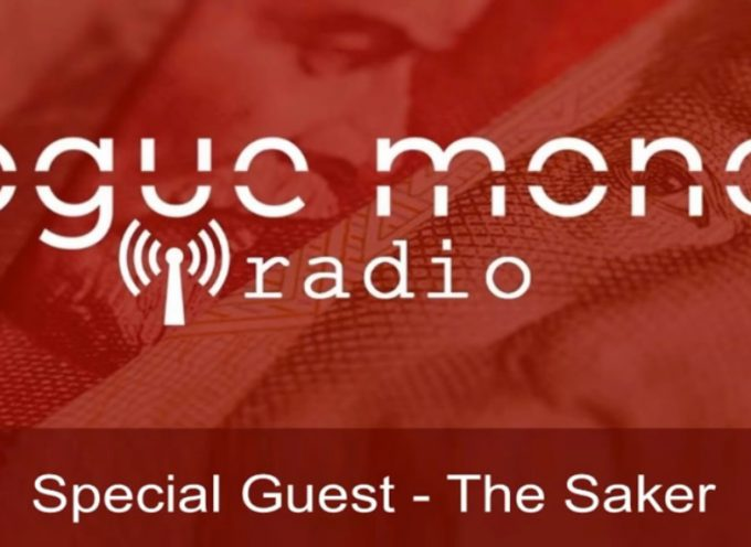 Rogue Money Radio interviews the Saker