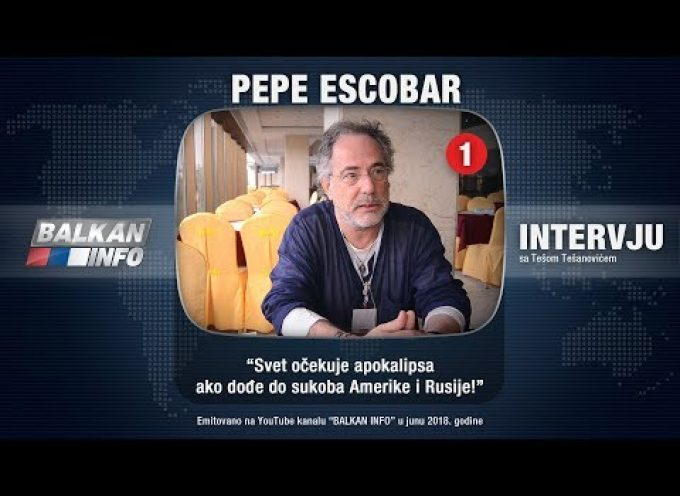 *Must See* Interview of Pepe Escobar: The world is waiting for the Apocalypse if there is a conflict between America and Russia