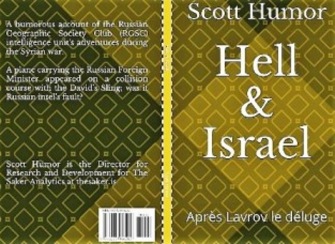 Scott Humor's new book Hell and Israel: Après Lavrov le Déluge available at saker.community store