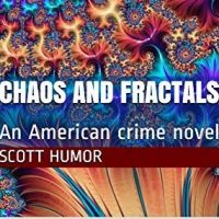 Scott's new book announcement Chaos and Fractals: an American mystery novel