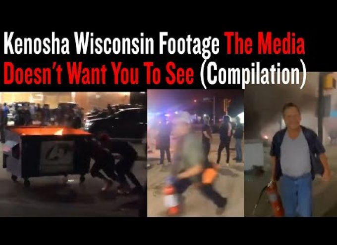 Kenosha Wisconsin Footage The Media Doesn't Want You To See (Compilation)