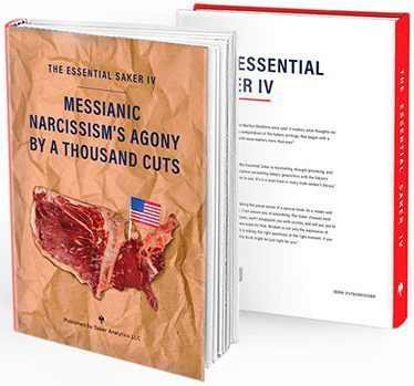 The Essential Saker IV: Messianic Narcissism's Agony by a Thousand Cuts