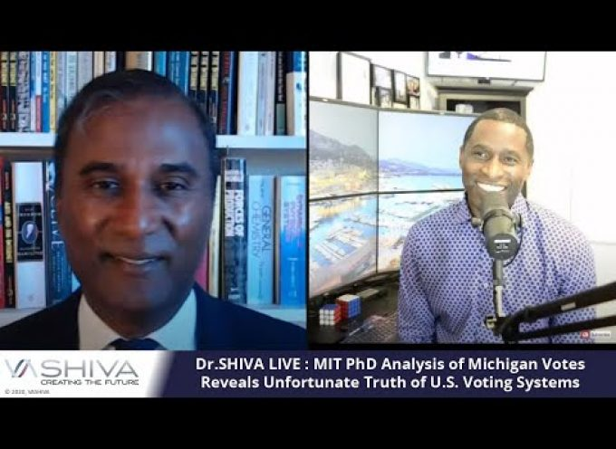 Dr.SHIVA LIVE: MIT PhD Analysis of Michigan Votes Reveals Unfortunate Truth of U.S. Voting Systems.